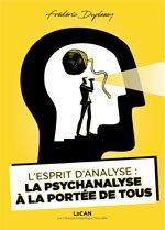 L'Esprit d'Analyse : la psychanalyse à la portée de tous