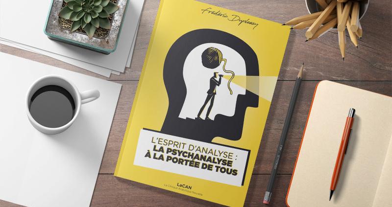 L'Esprit d'Analyse : la psychanalyse à la portée de tous le livre. disponible dans 10 000 librairies en France ainsi qu'à la FNAC, CULTURA, AMAZON, Decitre, Chapitre, etc. en version ebook-epub, livre broché ou audio